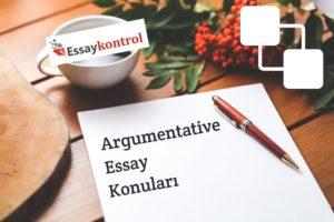 argumentative essay konuları topics
