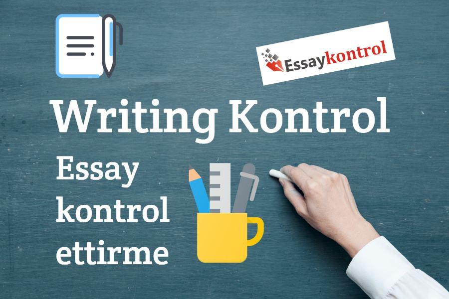 Writing Kontrol & Essay Kontrol Ettirme